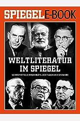 Weltliteratur im SPIEGEL - Band 1: Schriftstellerporträts der Nachkriegsjahre: Ein SPIEGEL E-Book Kindle Ausgabe