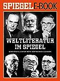 Weltliteratur im SPIEGEL - Band 1: Schriftstellerporträts der Nachkriegsjahre: Ein SPIEGEL E-Book (German Edition)