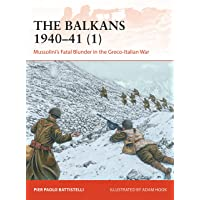 The Balkans 1940–41: Mussolini's Fatal Blunder in the Greco-italian War