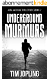 Underground Murmurs: (Akira and Deane Series Book 2) (English Edition)