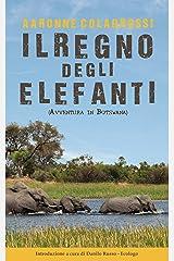 Il Regno degli Elefanti: Avventura in Botswana Formato Kindle