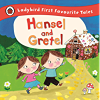 Hansel and Gretel: Ladybird First Favourite Tales