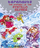 The Mystery of the Syntilla Silvers (Taranauts Book 5)