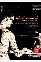 Klaviermusik, die unter die Haut geht: 15 leichte & mittelleichte, gefühlvoll-romantische Klavierstücke für Kinder, Jugendliche & Erwachsene (inkl. Download). Piano. Klaviernoten. Broschüre
