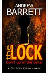 The Lock: Don't go in the cellar! A CSI Eddie Collins thriller novella Kindle Edition