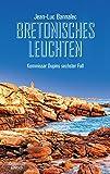 Bretonisches Leuchten: Kommissar Dupins sechster Fall (Kommissar Dupin ermittelt, Band 6)