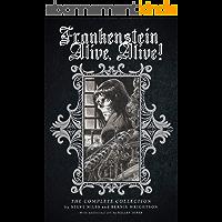 Frankenstein Alive, Alive: The Complete Collection (Frankenstein Alive, Alive!) (English Edition)