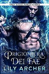Prigioniera dei fae (Italian Edition) Kindle Edition