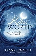 Rita's World Volume II: A View from the Non-Physical