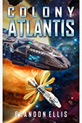 Colony Atlantis (Ascendant Chronicles Book 3) Kindle Edition