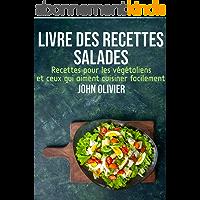 Livre des recettes salades: pour les vegetaliens et ceux qui aiment cuisiner facilement