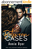 Between Cases: The Callaghan Green Series (English Edition)