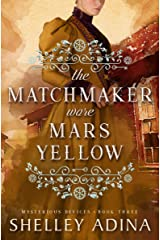 The Matchmaker Wore Mars Yellow: Mysterious Devices 3 (Magnificent Devices Book 18) Kindle Edition