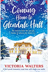 Coming Home to Glendale Hall: The heart warming, emotional Christmas romance that everyone is falling in love with! Kindle Edition