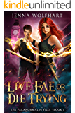 Live Fae or Die Trying (The Paranormal PI Files Book 1) (English Edition)