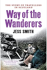 The Way of the Wanderers: The Story of Travellers in Scotland Kindle Edition