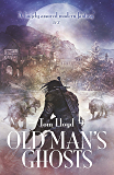 Old Man's Ghosts (Empire of a Hundred Houses 2)