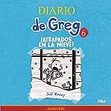 Diario de Greg 6. ¡Atrapados en la nieve! [Diary of Greg 6. Caught in the Snow!]