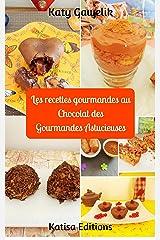 Les recettes gourmandes au Chocolat des Gourmandes Astucieuses (Les Gourmandes Astucieuses t. 9) Format Kindle