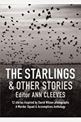 The Starlings & Other Stories: A Murder Squad & Accomplices Anthology Kindle Edition