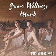 Sauna Wellness Musik: Entspannungsmusik für Meditation und Entspannung des Körpers