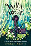 Willa of the Wood (Willa of the Wood, Book 1) (Willa of the Wood, 1)