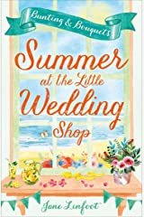 Summer at the Little Wedding Shop: The hottest new release of summer – perfect for the beach! (The Little Wedding Shop by the Sea, Book 3) Kindle Edition