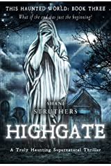 This Haunted World Book Three: Highgate: A Truly Haunting Supernatural Thriller Kindle Edition