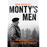 Monty's Men : The British Army and the Liberation of Europe (English Edition)