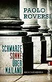 Schwarze Sonne über Mailand: Kriminalroman