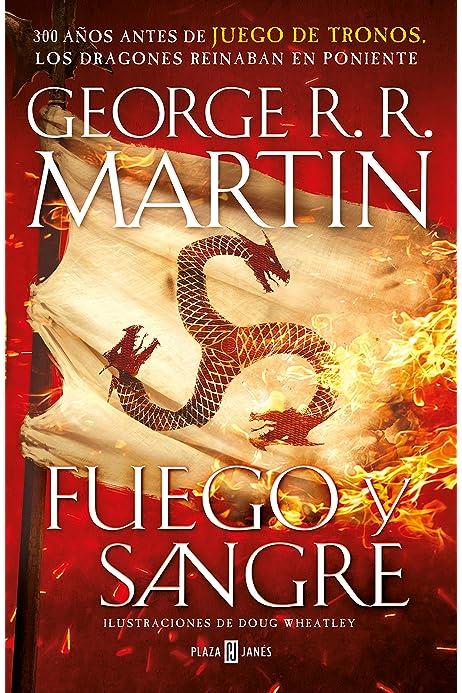 Fuego y Sangre Canción de hielo y fuego : 300 años antes de Juego de Tronos. Historia de los Targaryen: Amazon.es: R.R. Martin, George, Wheatley, Doug: Libros