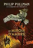 À la croisée des mondes, III:Le Miroir d'ambre