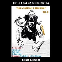 "Little Book Of Scuba Diving Vol II: ""Tips & habits of a good diver"" (English Edition)"