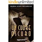 Un cuore oscuro (Italian Edition)