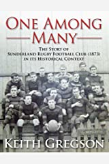 One Among Many - The Story of Sunderland Rugby Football Club RFC (1873 - date) in Its Historical Context Paperback