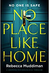 No Place Like Home: a gripping psychological thriller Kindle Edition