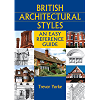 British Architectural Styles: An Easy Reference Guide (England's Living History) (English Edition)