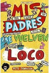 Mis padres me vuelven loco (Castellano - A PARTIR DE 12 AÑOS - NARRATIVA - Mis padres y yo) Versión Kindle