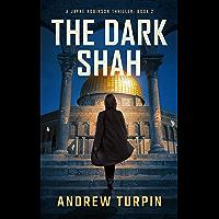 The Dark Shah: a spy conspiracy thriller (A Jayne Robinson Thriller, Book 2) (English Edition)