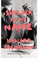 Shylock is My Name: The Merchant of Venice Retold (Hogarth Shakespeare) Kindle Edition