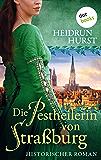 Die Pestheilerin von Straßburg: Die Straßburg-Saga Band 2: Historischer Roman (German Edition)