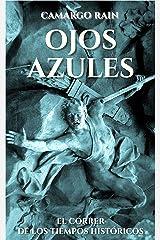 OJOS AZULES: El correr de los tiempos históricos Versión Kindle