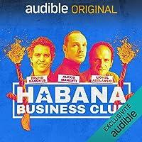 Habana Business Club: Trainée de poudre à Cuba