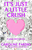 It's Just a Little Crush (Lizzie Hart Mysteries Book 1) (English Edition)