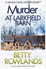 Murder at Larkfield Barn: A totally gripping British cozy mystery (A Melissa Craig Mystery Book 7) Kindle Edition