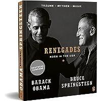 Renegades: Born in the USA - Träume ▪ Mythen ▪ Musik - Besonders hochwertige Ausstattung mit exklusiven Fotos aus den…