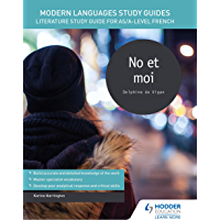 Modern Languages Study Guides: No et moi: Literature Study Guide for AS/A-level French (Film and literature guides…