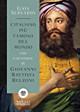 L'italiano più famoso del mondo: Vita e avventure di Giovanni Battista Belzoni (Italian Edition)