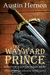 The Wayward Prince: The first installment of a gripping historical saga (Robert the Wayward Prince Book 1) Kindle Edition