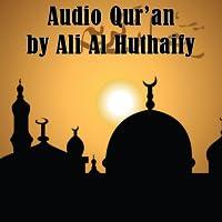 Audio Quran by Ali Al Huthaify